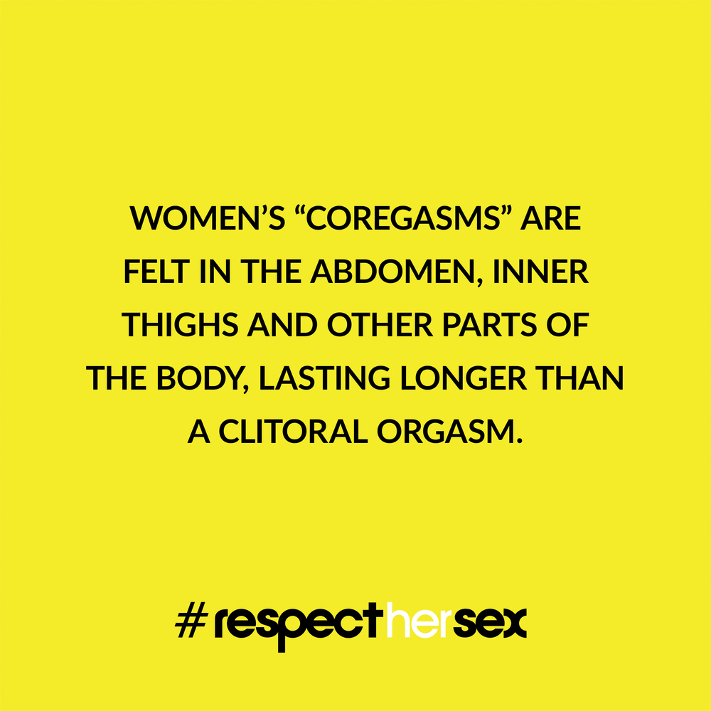 "FACT 29: Women's ""coregasms"" are felt in the abdomen, inner thighs and other parts of the body, lasting longer than a clitoral orgasm.   Source"
