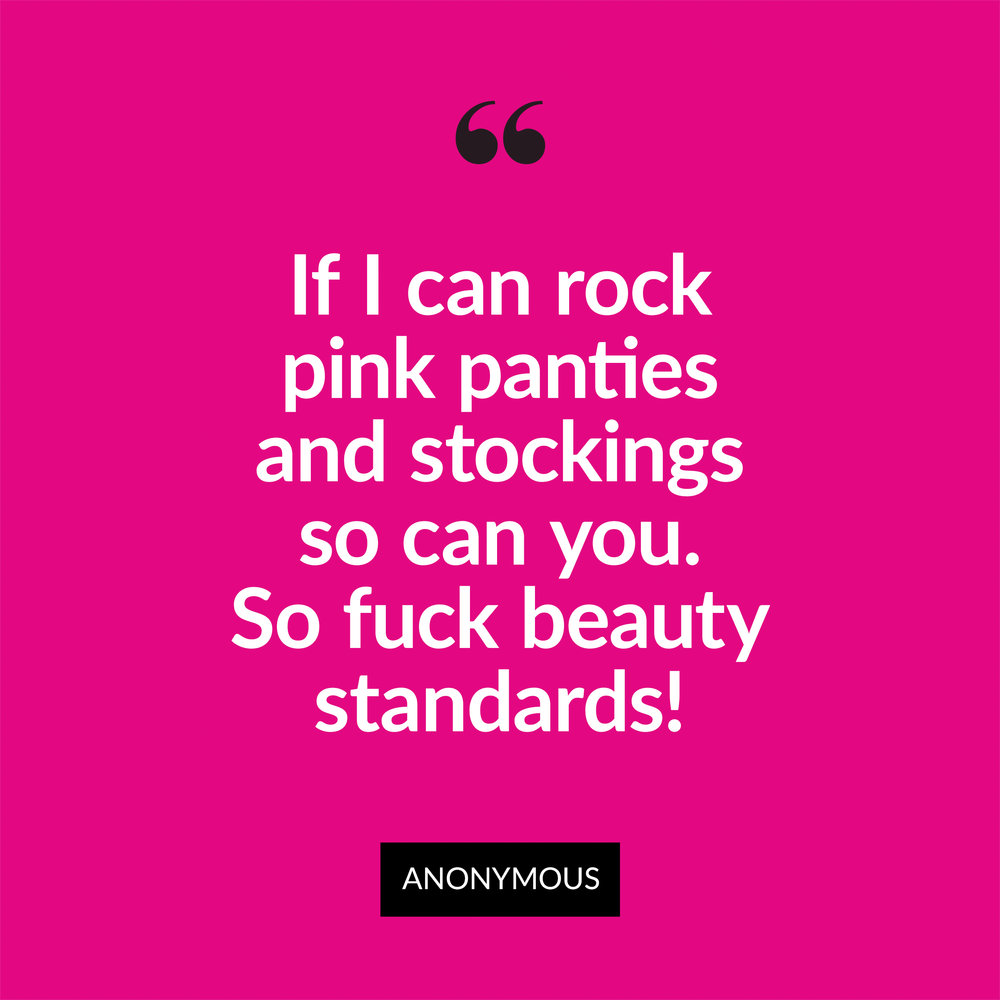 "☆ Anonymous Submission ☆   This is for the women afraid of be comfortable in their bodies or express themselves. If I can rock pink panties and stockings so can you. So fuck ""beauty standards."" My measurements: Waist: 34"