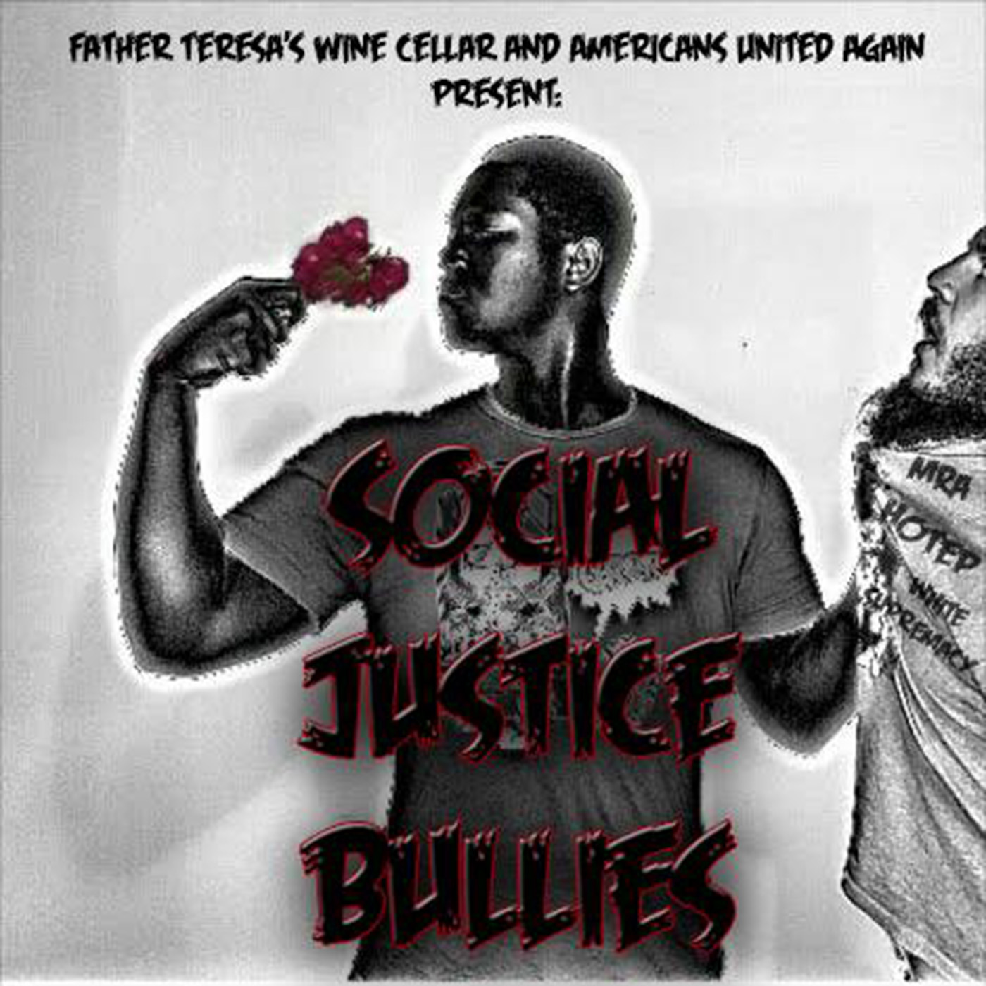 Father Teresa's Wine Cellar & Americans United Again Present: Social Justice Bullies - Americans United Again