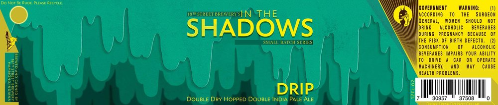 IN THE SHADOWS: DRIP DOUBLE DRY HOPPED DOUBLE IPA