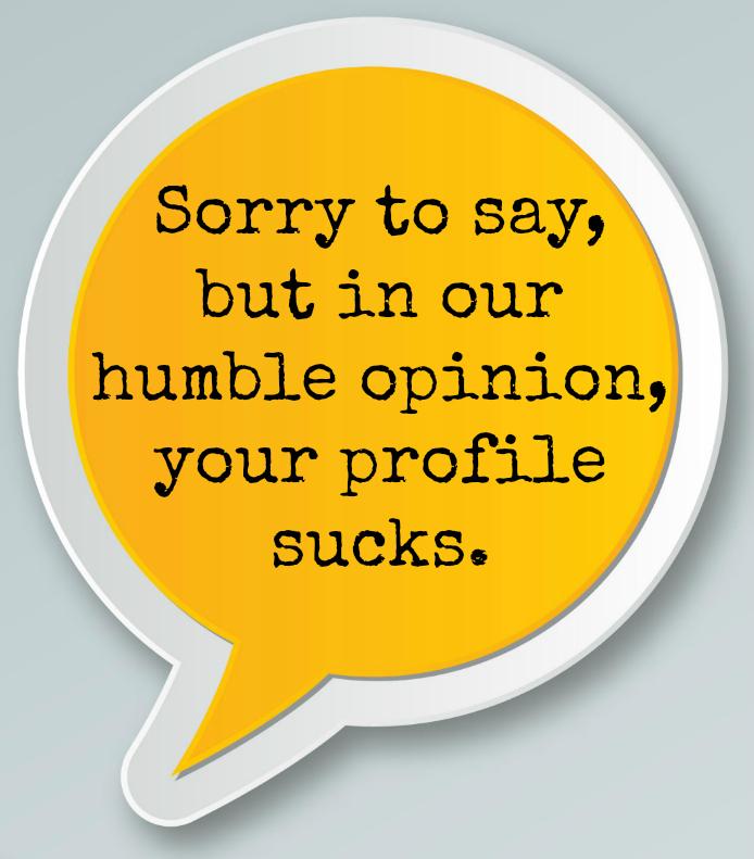 your profile sucks