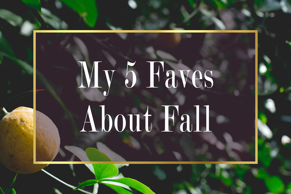 My 5 Fave's About Fall