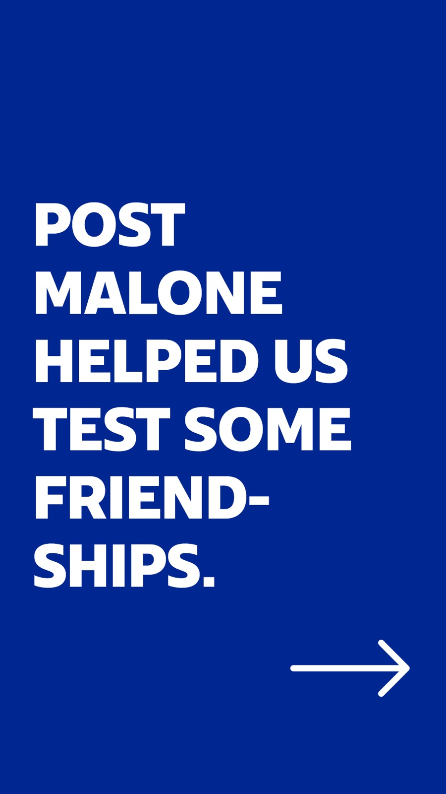 001_PostMaloneHelpedUsTestSomeFriendships.jpg.jpeg