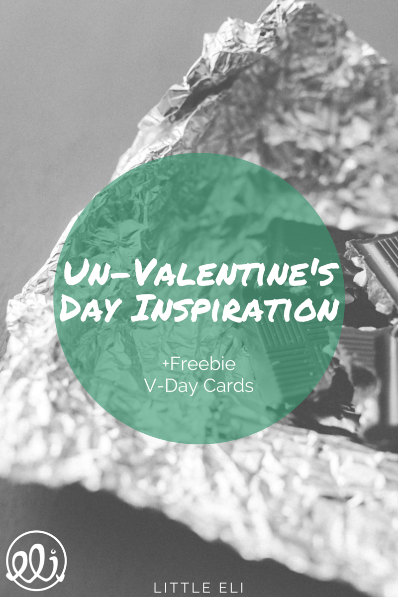 Un-Valentine's Day + FREE PRINTABLE - Little Eli