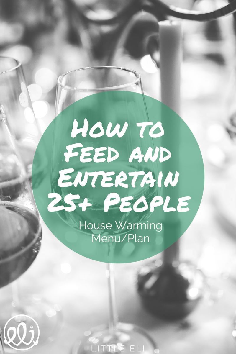 How to feed & entertain 25+ people. Recipes and tips for throwing your own housewarming party. via Little Eli