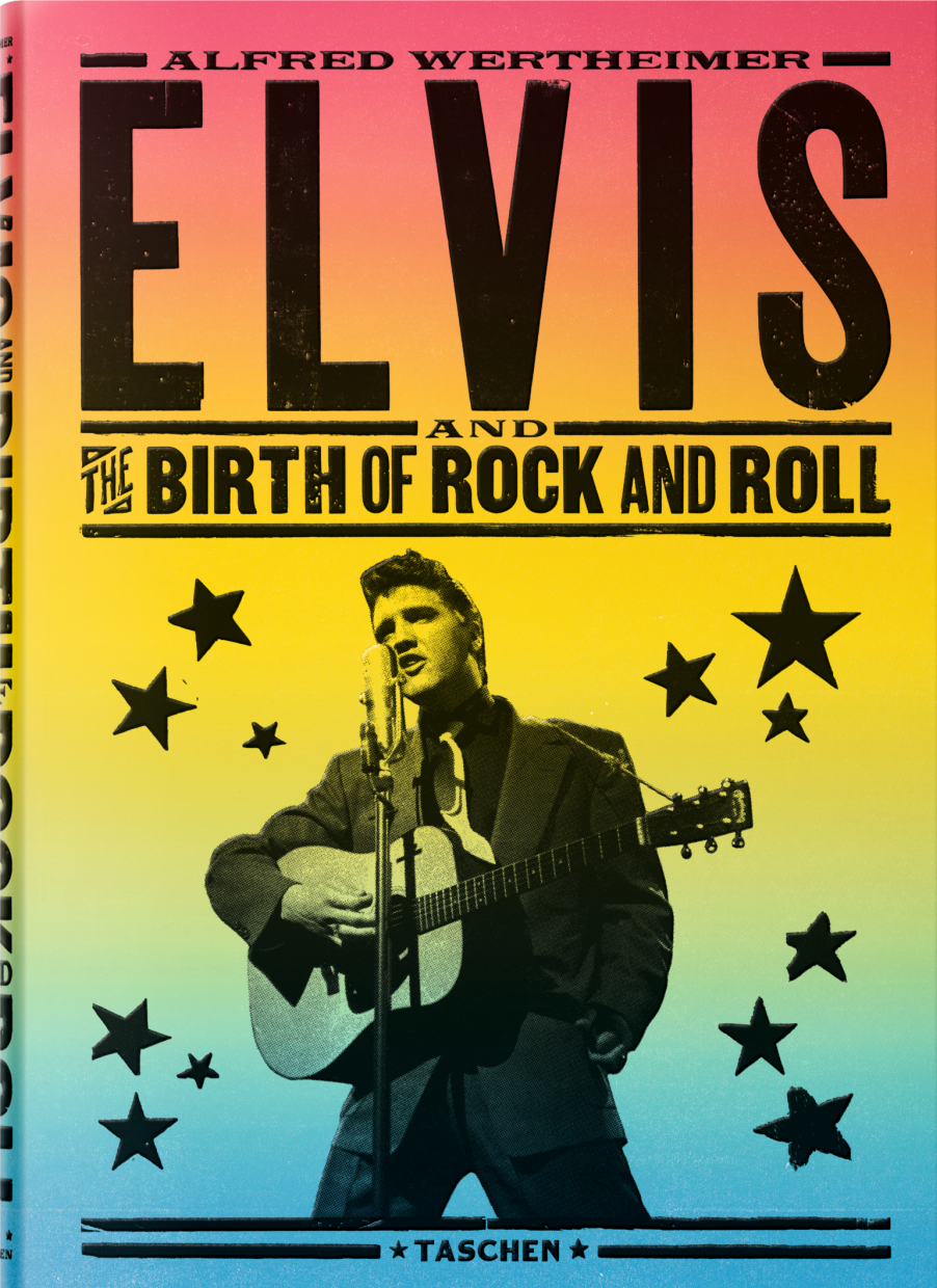 Elvis And The Birth of Rock And Roll by Alfred Wertheimer