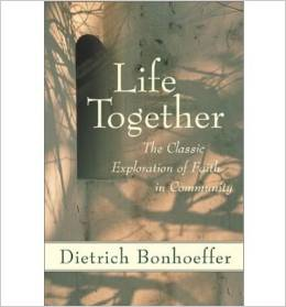 Dietrich Bonhoeffer's  Life Together  was a book I read at the exact time I needed to read it. That is why it tops my list.