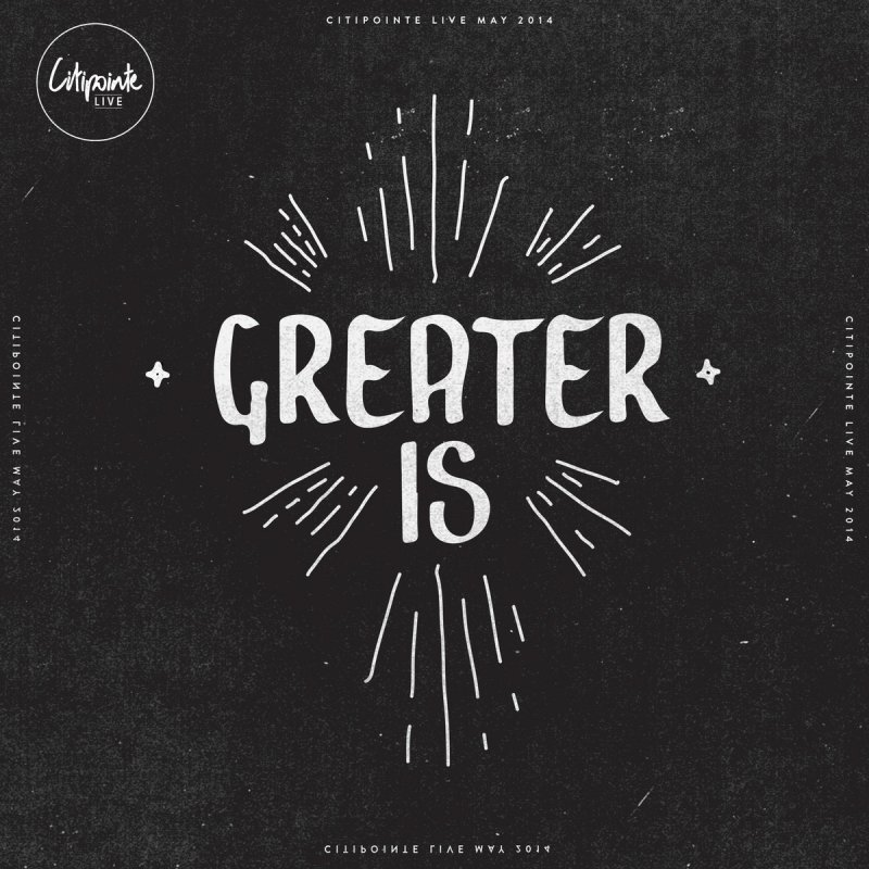 Greater Is - 2014