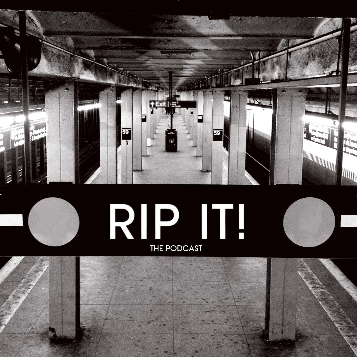 RIP IT! PODCAST - RIP IT!