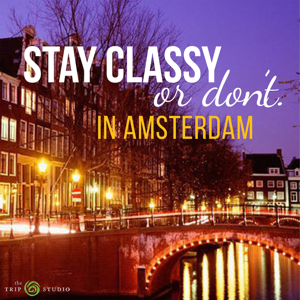 Amsterdam_stay classy or dont_1-22-16.jpg