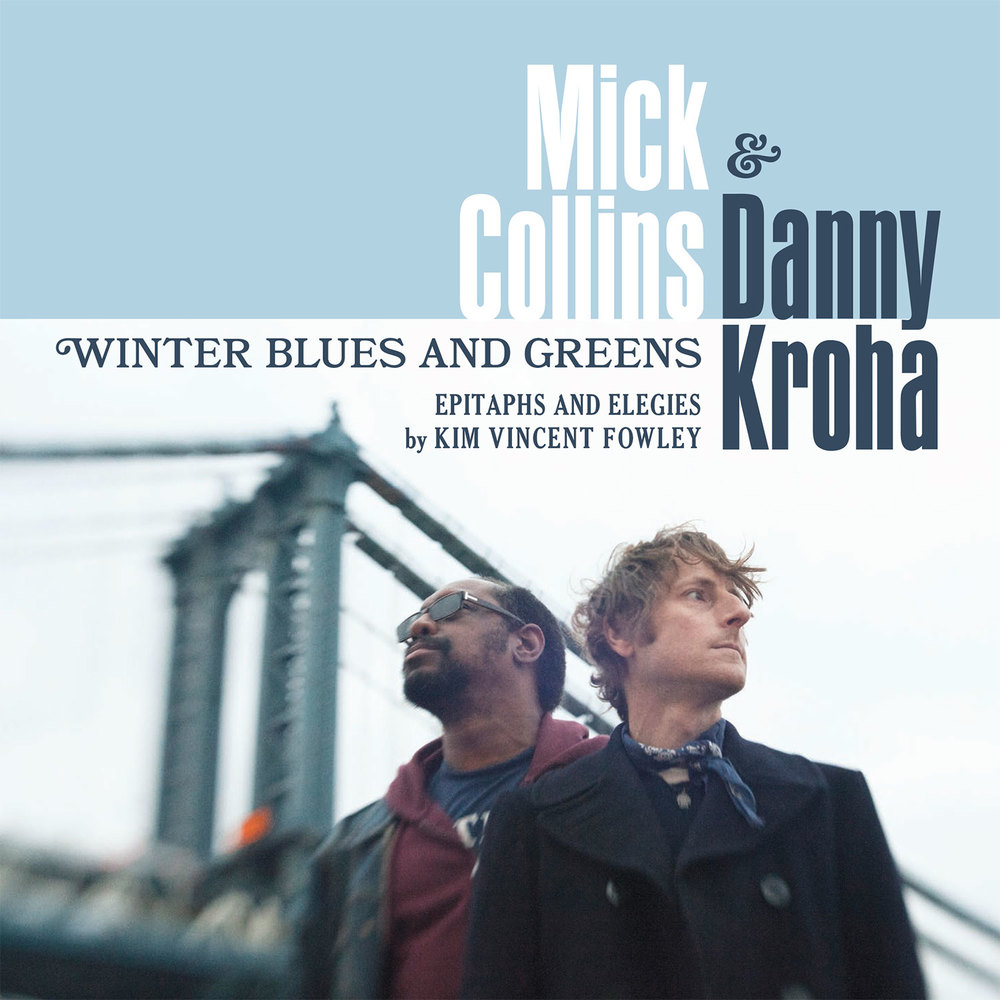 Mick Collins & Danny Kroha - Winter Blues and Greens 45