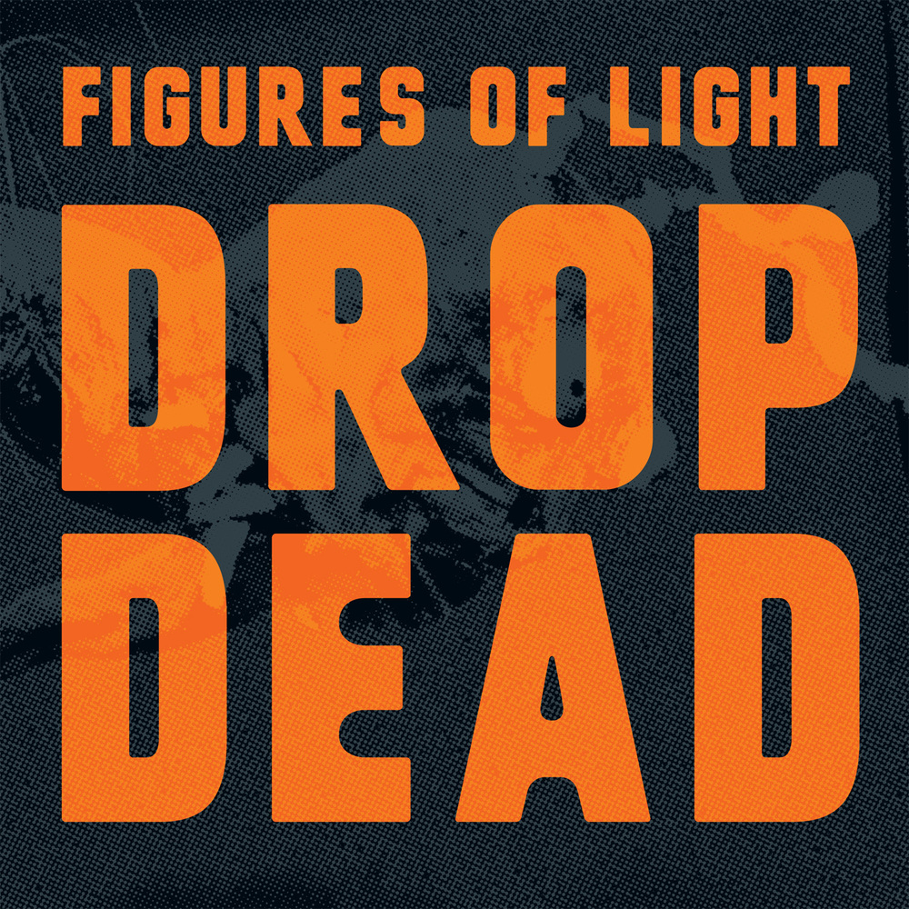 Figures of Light - Drop Dead LP/CD