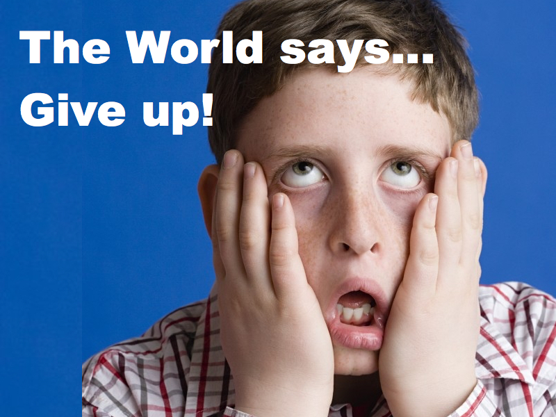 The World says Give up.002.jpg