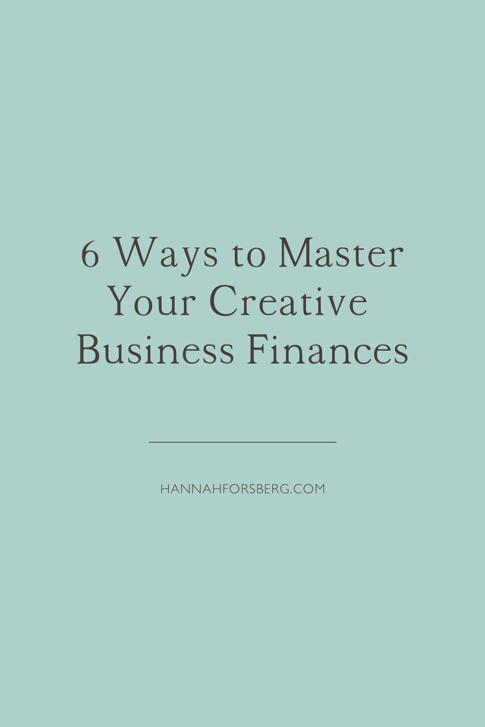 6 ways to master your creative business finances quickbooks hannah forsberg atlanta wedding photographer.png