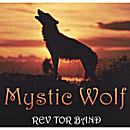 "Rev Tor Band ""Mystic Wolf"" 2007"