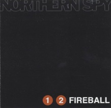 "Northern Spy ""1 2 Fireball"" 2002"