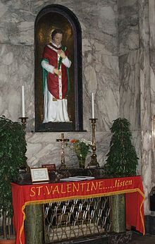 The remains of one of the Saint Valentines,enshrined at   Whitefriar Street Carmelite Church .  The faithful make pilgrimages to this shrine, asking for true love from its patron saint.  (  Image source: Wikipedia )