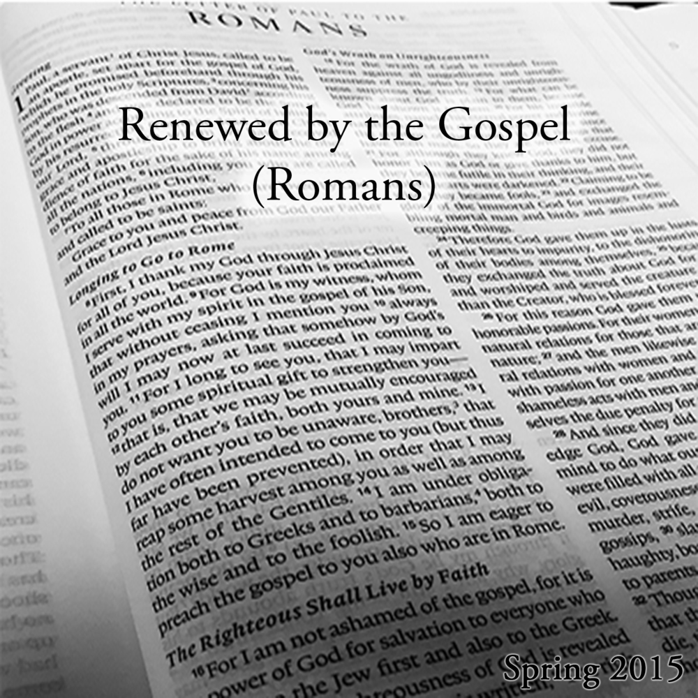 Renewed by the Gospel (Romans).jpg