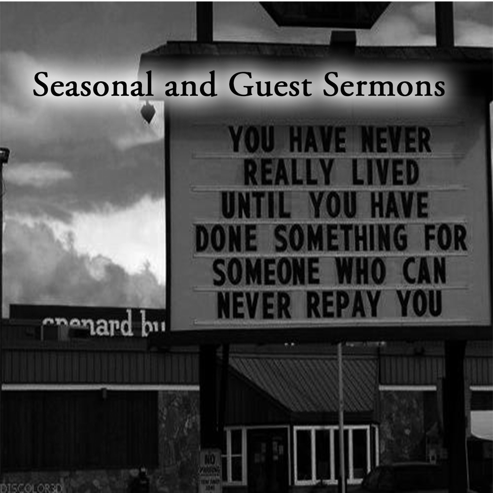 Seasonal and Guest Sermons.jpg