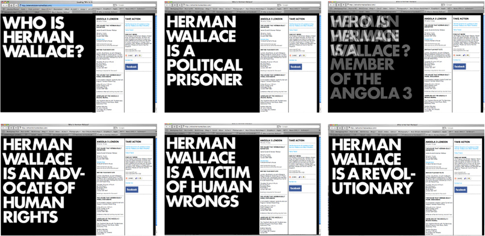 Who is Herman Wallace website designed for Angola 3 Week, London. The Angola 3 are 3 men - Herman Wallace (RIP), Albert Woodfox and Robert King who spent decades in solitary confinement in Louisiana State Prisons for a crime they did not commit.