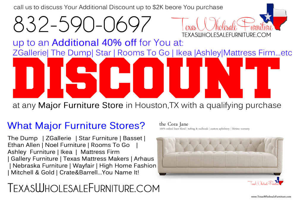 You Can Receive An ADDITIONAL Discount At Any Major Furniture Store In  Houston,TX. Work With Texas Wholesale Furniture To Receive Additional  Discounts From ...