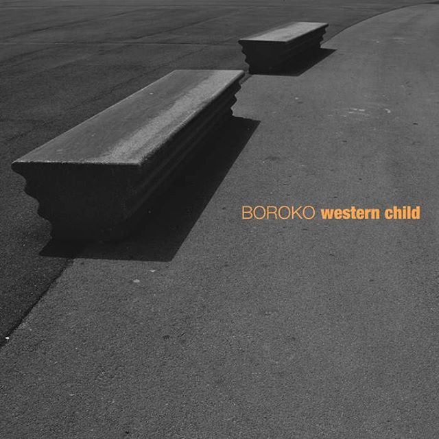 "The second full-length #BOROKO album, ""Western Child,"" is now available at: borokomusic.bandcamp.com #newrelease"
