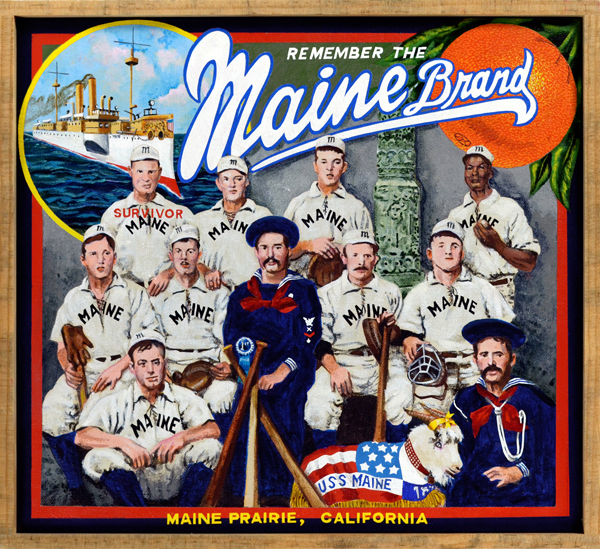 "Remember the Maine Brand   This U.S.S. Maine baseball team won the Navy baseball championship in late 1897. They beat a nine from the U.S.S. Marblehead 18‒3 in a game played at Key West, Florida. The team's ace pitcher was William Lambert, an African American, seen in the back row. On February 18, 1898, less than two months after the game, the Maine exploded and sank in Havana harbor, lighting the fuse for the Spanish-American War. The disaster claimed the lives of 260 crew, including all of the players except for John Bloomer, in the back row at far left, underneath the word  survivor . Although later investigation revealed that the ship sank as a result of an explosion in its armory, and not as a result of enemy attack, the jingoistic call ""Remember the Maine!"" successfully obscured the truth from the public at the time."