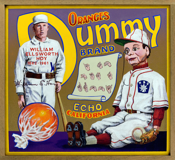 "Dummy Brand   Bill Hoy (1862‒1961) is the best-known deaf-mute to play professional baseball. Like other deaf-mute players of his era he was tagged with the name ""Dummy."" Hoy's road to the big leagues was handicapped further by his stature: although listed as 5' 6"" tall he was probably shorter, looking more like a Hobbit in a baseball uniform than a professional athlete. Hoy debuted as a 26-year-old rookie outfielder with the last place Washington Nationals in 1888, and played for five other teams during his fourteen-year career. He retired in 1902 after a fine career in which he amassed more than 2,000 hits, 594 stolen bases and a lifetime .287 batting average. Hoy is credited with inspiring umpires to use hand signals when indicating balls and strikes, a practice alluded to in the chart of ASL hand gestures. The only real dummy depicted here is Charlie McCarthy, the popular NBC Radio sidekick created by ventriloquist Edgar Bergen. (Ventriloquism over the  radio ? What kind of dummy would buy that?)"