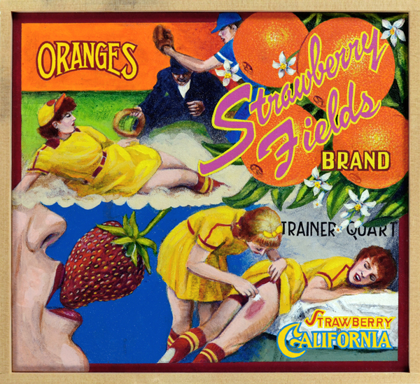 Strawberry Fields Brand   Wordplay—in the form of puns and double-entendres—is a key element in many of Sakoguchi's paintings. In baseball parlance a strawberry is an ugly abrasion, usually on the thigh, which results from sliding into a base. This was the most common injury suffered by players in the All-American Girls Professional Baseball League. Forced to play in short skirts, with legs bared, many of the ladies suffered from repeated openings of these wounds, so that by the end of the season their gams were little more than festering, ugly sores. The strawberry's natural sensuousness—sweet, moist, lip-pleasing—is a far cry from the type received on the field of play. This is not the type of thing that John Lennon referenced in song.