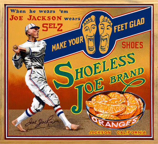 "Shoeless Joe Brand (private collection)   Outfielder ""Shoeless"" Joe Jackson is considered among the best natural hitters in baseball history. Even the obstreperous Ty Cobb, never known to laud the ability of others, claimed that Jackson had the sweetest swing he ever saw. Jackson (1889‒1951) was an illiterate mill hand from South Carolina who starred for his company's baseball team before signing a deal with Connie Mack's Philadelphia Athletics in 1908. He received his nickname because he reportedly played a game in his stocking feet because his new shoes didn't fit properly. His early career was marred by insecurities generated by his lack of education and a type of mental cruelty experienced by many young Southern men who toiled in the great cities of the North at that time. He finally grew comfortable after being traded to Cleveland in 1911, a season in which he batted .408. Traded to the White Sox in the middle of the 1915 season, Joe led his new team to the world championship title in 1917 and the AL pennant in 1919. He was one of eight ""Black Sox"" banned from baseball for life after his role as a co-conspirator in the fixing of the 1919 World Series came to light. Some contend that Jackson was innocent, bullied into the conspiracy by his teammates. Others point to Joe's acceptance of a $5000 bribe to ""lay down"" as an indication of his guilt. Whatever one's opinion, it remains clear that Shoeless Joe was a tragic figure, a man whose human limitations contributed to his downfall. By the way, this painting is a near-exact replication of an advertisement from the 'teens."