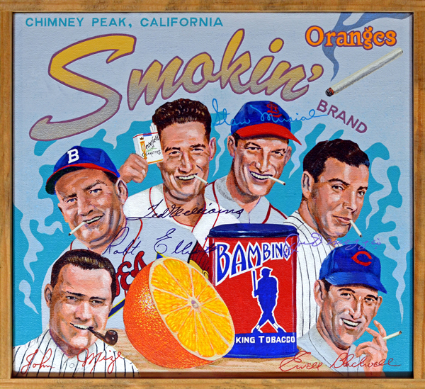 "Smokin' Brand (private collection)     Tobacco -   Back in the day when ballplayers, even stars, needed to supplement their income by taking off-season jobs, endorsement opportunities were easy ways to make much-needed extra dough. Of all national advertisers, breweries and tobacco companies paid best. Cigarette ads, similar to those seen here, loved to feature players ""enjoying"" their favorite smokes. Such stars as Ted Williams, Stan Musial, Joe DiMaggio and Ewell Blackwell ( Smokin' Brand ), and pitchmen like announcer Red Barber (seen at top left introducing a cast of players in  Camel Brand ) may not have smoked the brand of cigarettes they hawked—may not have smoked at all—but were happy to cash a check. Most insidious was the effect these ads had on kids, who are always quick to emulate a hero. If Teddy Ballgame smokes, why can't I? The ubiquitous bulge in the cheek—chewing tobacco, ""chaw""—has been used by comics for decades as useful shorthand for quickly identifying a baseball player in a skit. There's nothing funny about its effects, however. Chaw is every bit as addictive as smoking tobacco, its use just as deadly. The disgusting habit, illustrated by Pepper Martin (center) seen ""dipping"" in  Chaw Brand , continues to hook players today, despite warnings from former stars like George Brett (right). Chaw user Bill Tuttle (left), an American League outfielder during the '50s, had his cancerous jaw removed prior to death."