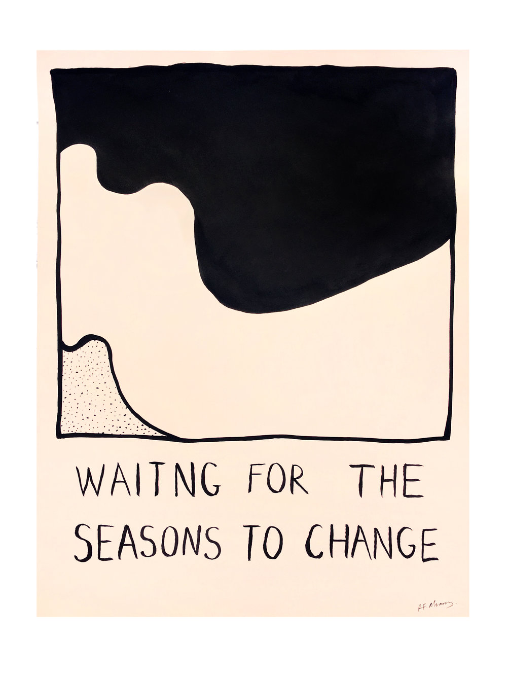 waiting for the seasons to change - Brushed ink on nude lithography paper. 30.5 × 24.5