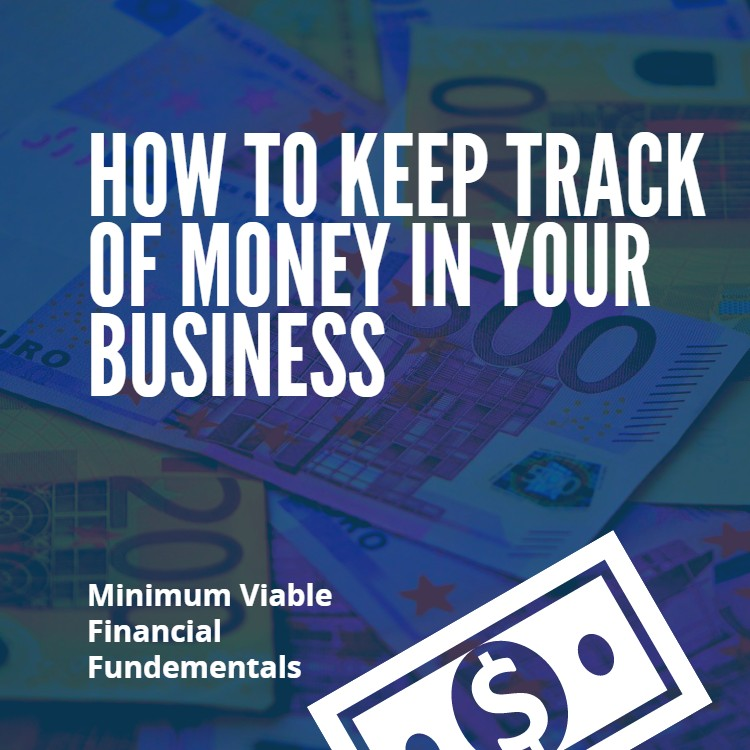 how to keep track of money in your business the disruptive
