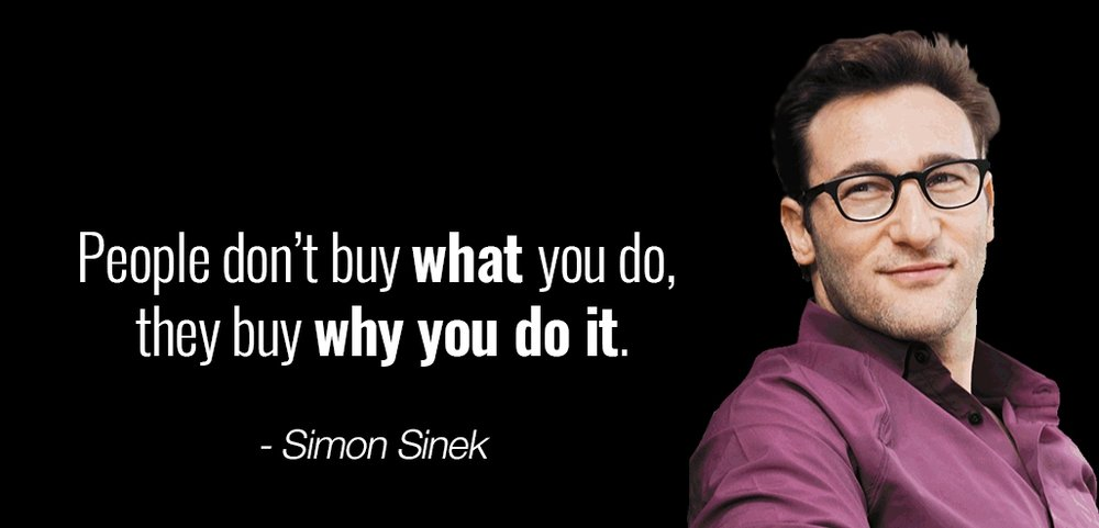 Simon-Sinek-quote-People-dont-buy-what-you-do-they-buy-why-you-do-it.jpg