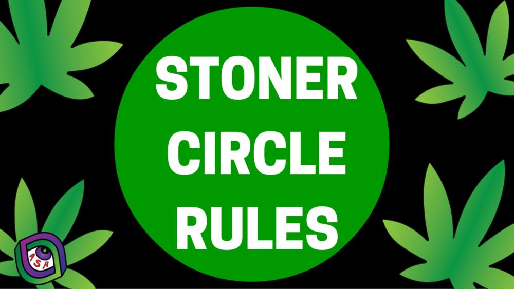 stoner circle rules