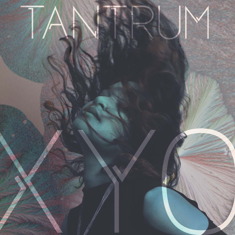 Tantrum     XYO    Electronic Pop