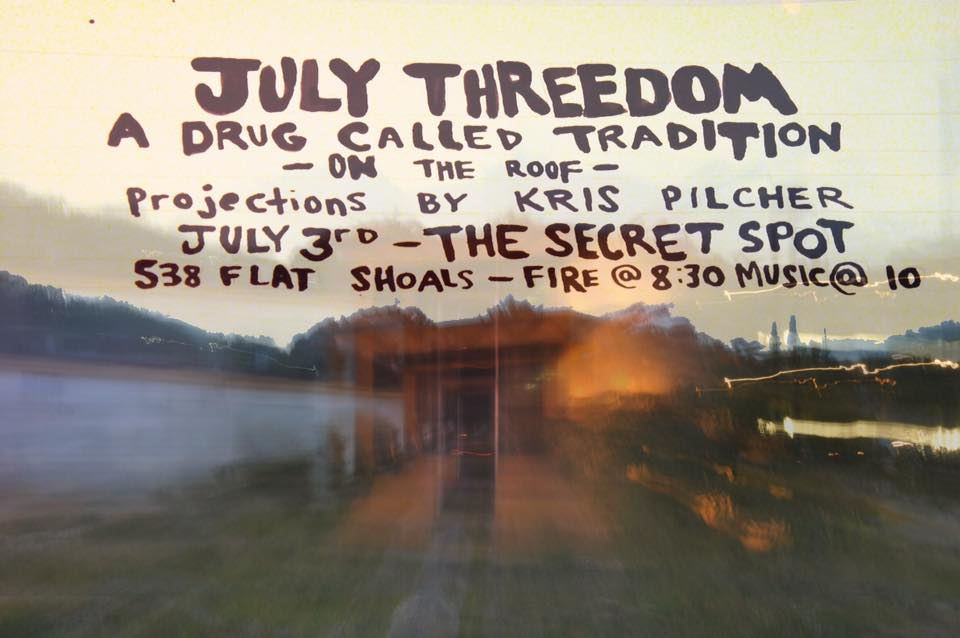 A Drug Called Tradition plays the roof of the Secret Spot with projections by Kris Pilcher this Friday night.