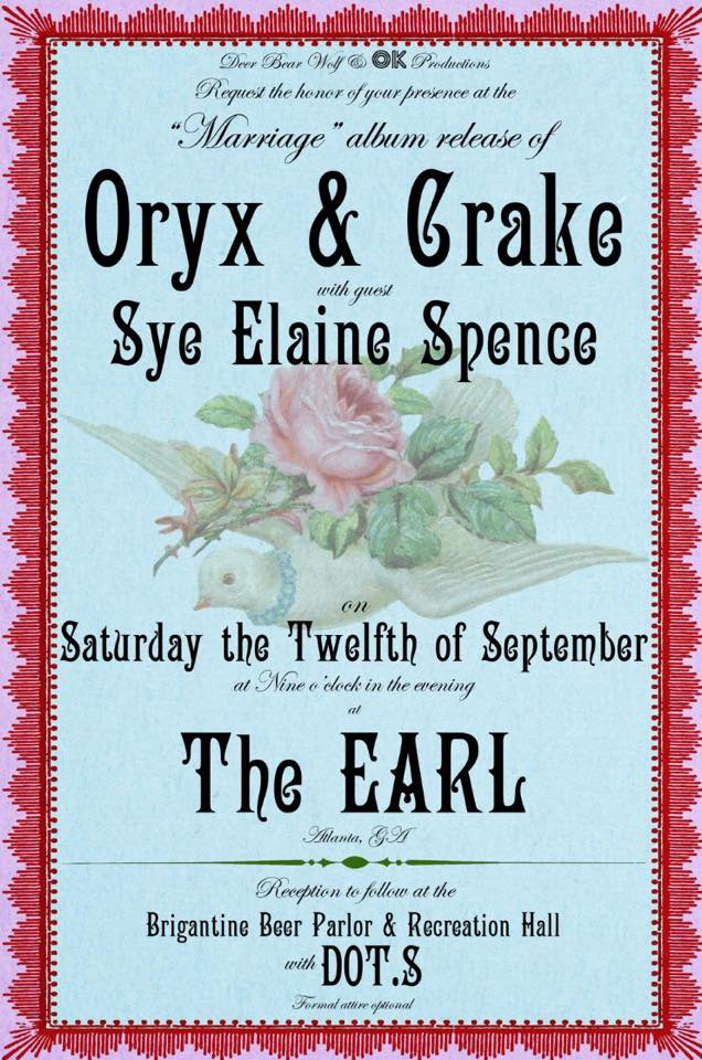 "Oryx & Crake release their new record, ""Marriage,"" on Deer Bear Wolf Records this Saturday at The EARL with Sye Elaine Spence and a reception afterwards featuring Dot.s at Argosy's Brig."