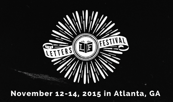 The Letters Festival,an independent literature festival, is at the Atlanta Contemporary this Thursday through Saturday.