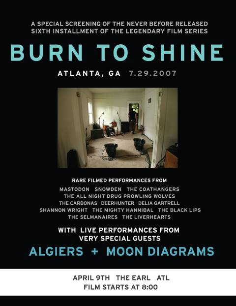 Burn to Shine 6 premieres this Saturday night at the EARL with special guest sets by Algiers and Moon Diagrams (Moses Archuleta of Deerhunter).