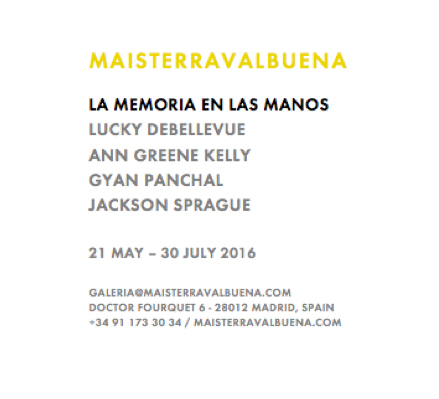 """La Memoria en las Manos,"" Maisterravalbuena Gallery, Madrid (May 21-July 30)"