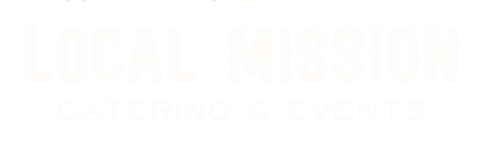 Local Mission Catering