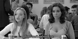 "From the movie, ""Mean Girls""."