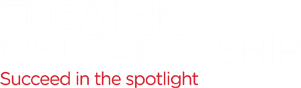 Theatre of Leadership | Inspirational Leadership Communication & Leadership | Training and Coaching
