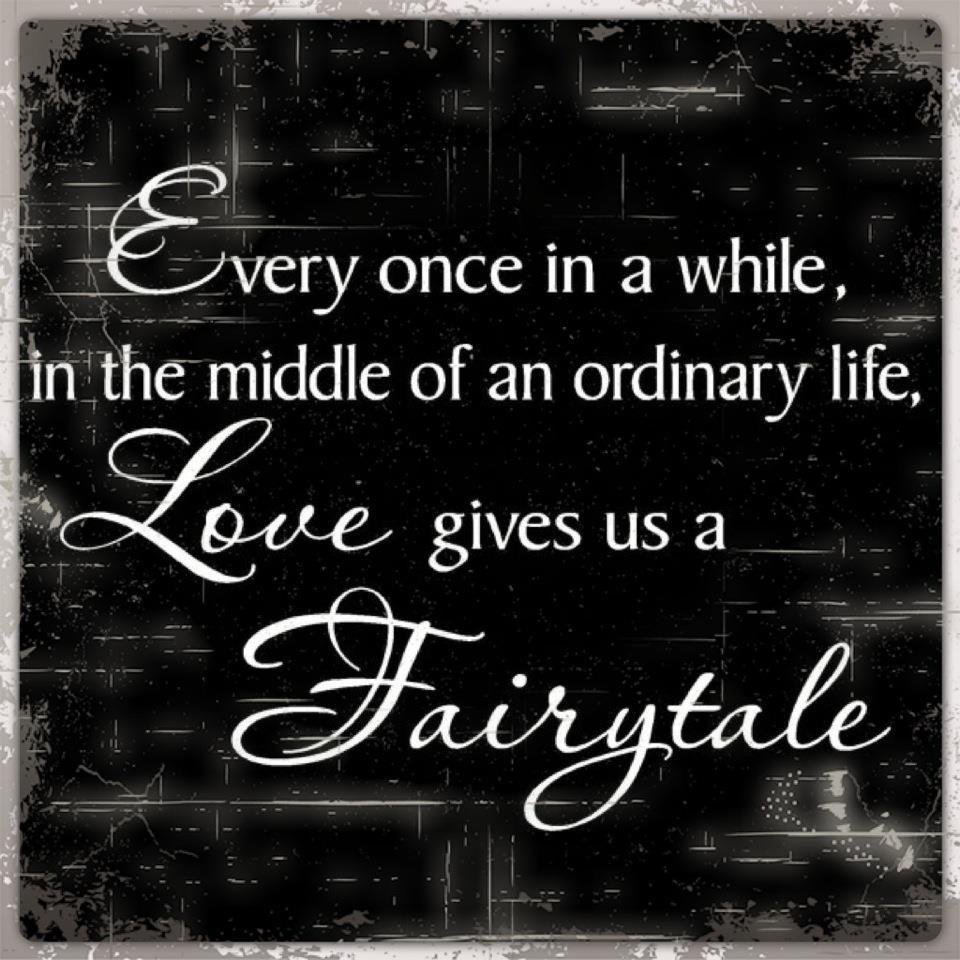 Love gives us a fairytale.jpg