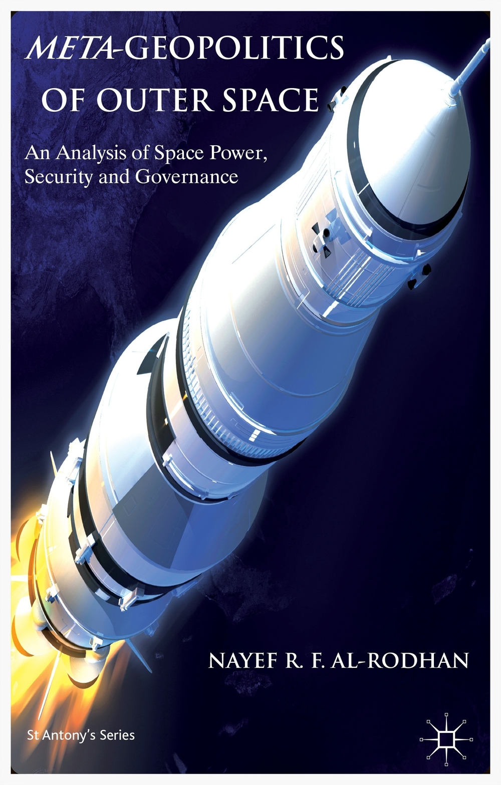 Copy of META-GEOPOLITICS OF OUTER SPACE: An Analysis of Space Power, Security and Governance (St Antony's Series)