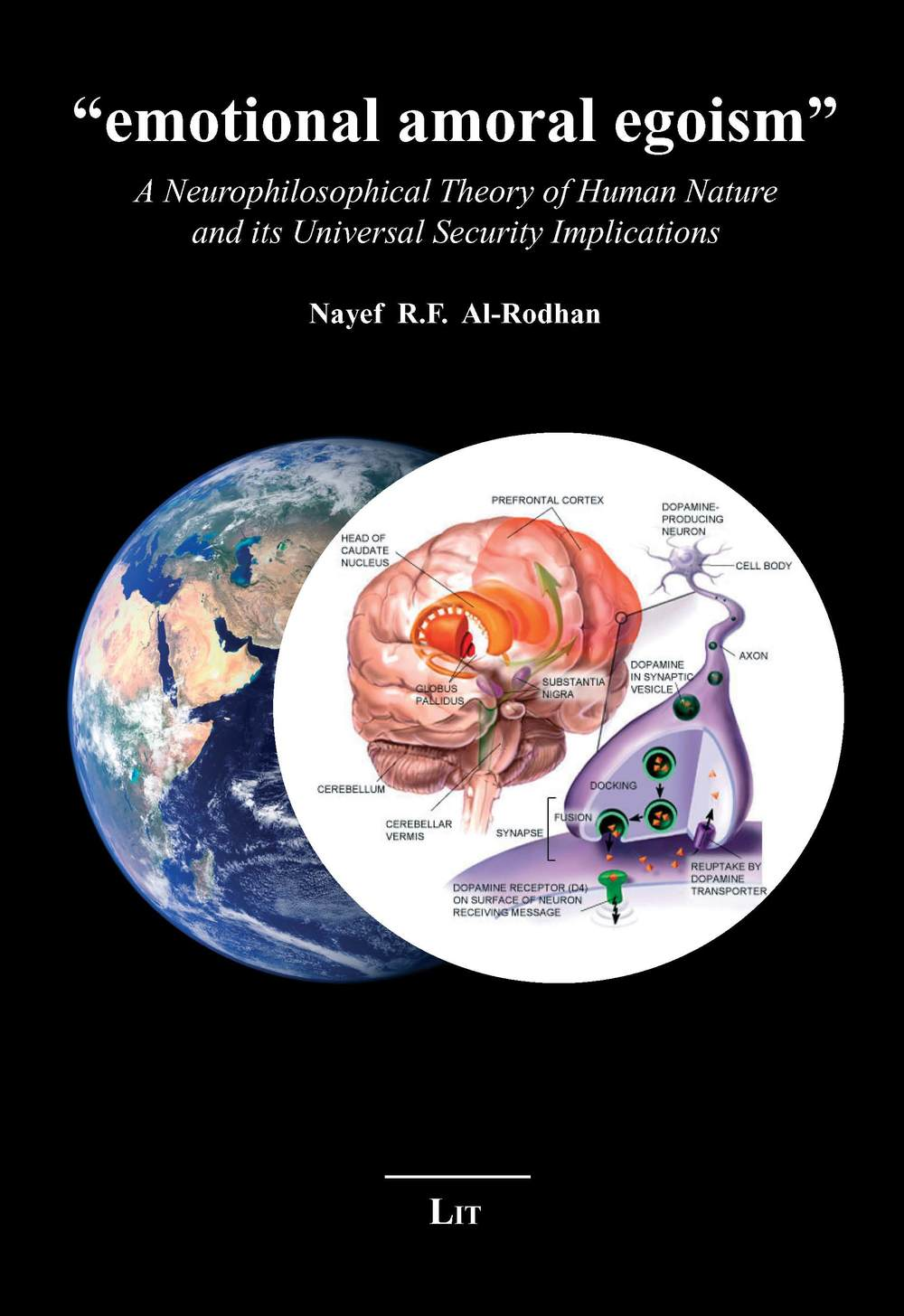 """EMOTIONAL AMORAL EGOISM"" : A Neurophilosophical Theory of Human Nature and its Universal Security Implications"