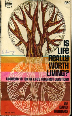 is live really worth living? :: david hubbard (via  magic pants )