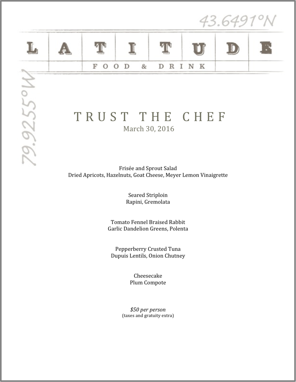 The above is a sample Trust The Chef menu.  A different Trust the Chef menu is offered every Wednesday.  Trust the Chef is available as a 5-course or a 3-course offering.                                                   **    Please note that we offer a limited selection from our regular menu on Wednesday nights.