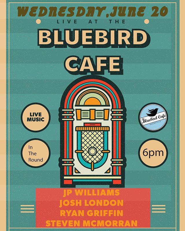 Wednesday. Bluebird Cafe. 6pm.